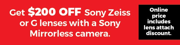 Bonus $400 Sony Lens GM lens attach discount is included in Sale price.